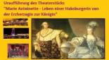 """Einladung zur Uraufführung """"Marie Antoinette – Leben einer Habsburgerin von der Erzherzogin zur Königin"""""""